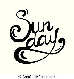 lettrage, inscription, main., dimanche, calligraphic, écrit