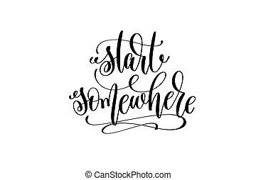 lettrage, inscription, somewhere, positif, main, début, citation