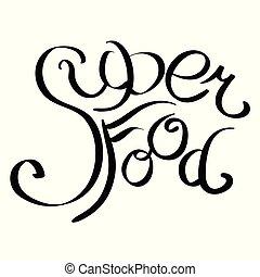 lettrage, inscription, superfood, main., calligraphic, écrit