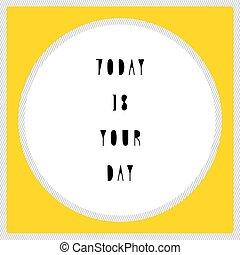 lettrage, jour, dessiné, main, ton, aujourd'hui