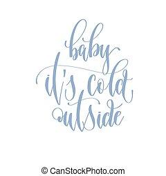 lettrage, texte, -, dehors, c'est, bébé, froid, manuscrit