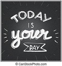 lettrage, ton, aujourd'hui, jour