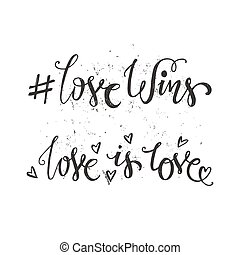 LGBT Quote - Handdrawn quotes - Love Wins and Love is Love....