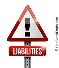Liabilities warning sign illustration design over a white ...