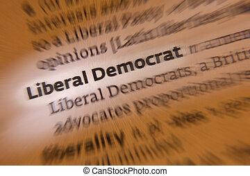libéral, -, démocrate, dictionnaire, définition