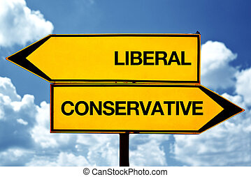 Liberal or conservative, opposite signs. Two blank opposite...
