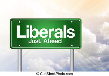 Liberals Green Road Sign