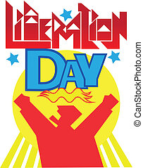 Liberation Day - the person rejoices to an liberation shouts...
