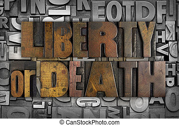 Liberty or Death - The words LIBERTY OR DEATH written in...