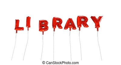 LIBRARY - word made from red foil balloons - 3D rendered.
