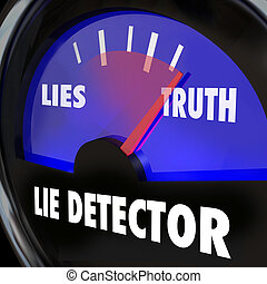 Lie detector or polygraph machine measuring truth vs lies in your answers to questions, a measure of honesty, sincerity and integrity