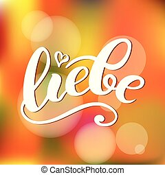 Liebe - LOVE in German. Happy Valentines day card, Hand-written lettering. Vector illustration.