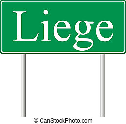 Liege green road sign isolated on white background