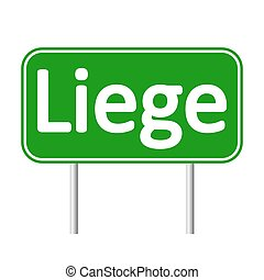 Liege road sign. - Liege road sign isolated on white ...
