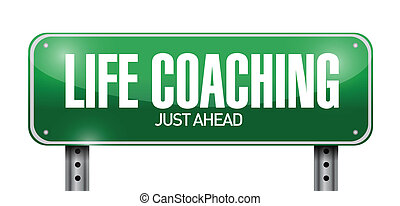 life coaching street sign illustration design over a white...