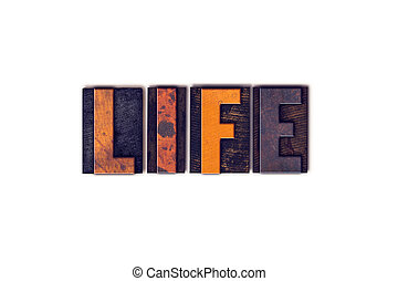 Life Concept Isolated Letterpress Type