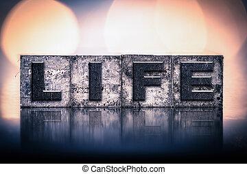Life Concept Vintage Letterpress Type