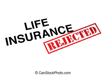 Life Insurance Rejected