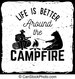 Life is better around the campfire. Vector illustration....