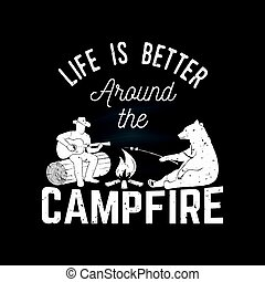 Life is better around the campfire. Vector illustration. -...