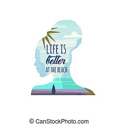 Life is better at the beach. Vector illustration. Woman thinking about beach and summer.