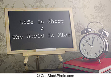 Life is short and the world is wide on blackboard