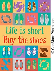 Life is short. Buy the shoes. Shoes illustration with...