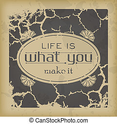 Retro motivational background - Life is what you make it....