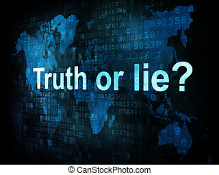 Life style concept: pixelated words Truth or lie on digital...