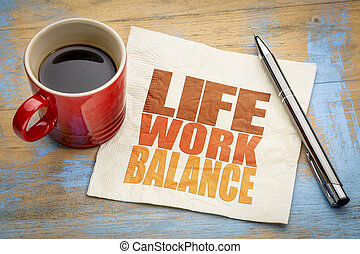 life work balance concept on napkin