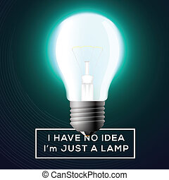 Light bulb with innovation idea concept. Text - I have no idea, I am just a lamp. Vector illustration.