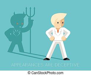 Light businessman and shadow devil. Appearances are deceptive