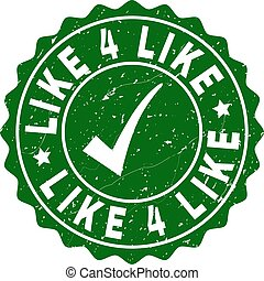 Like 4 Like Grunge Stamp with Tick