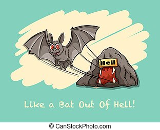 Like a bat out of hell expression