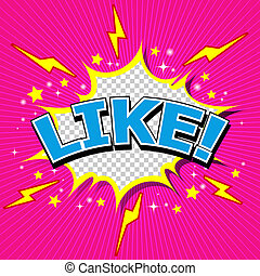 LIKE ! Comic Speech Bubble.