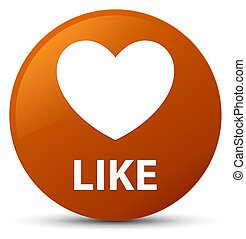 Like (heart icon) brown round button
