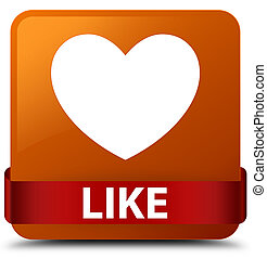 Like (heart icon) brown square button red ribbon in middle