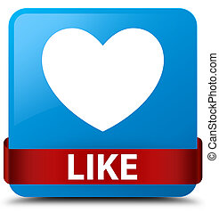 Like (heart icon) cyan blue square button red ribbon in middle