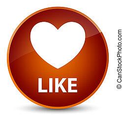 Like (heart icon) elegant brown round button