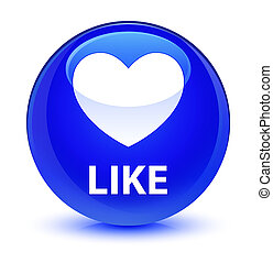 Like (heart icon) glassy blue round button