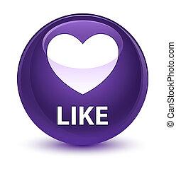 Like (heart icon) glassy purple round button