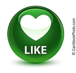 Like (heart icon) glassy soft green round button