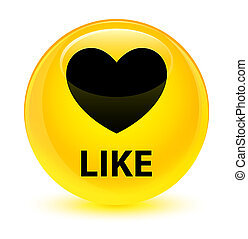 Like (heart icon) glassy yellow round button