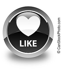 Like (heart icon) glossy black round button