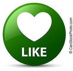Like (heart icon) green round button