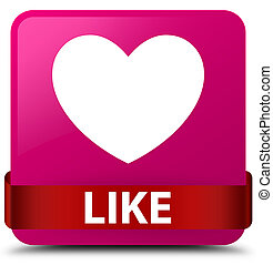 Like (heart icon) pink square button red ribbon in middle