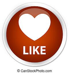 Like (heart icon) premium brown round button