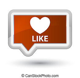 Like (heart icon) prime brown banner button