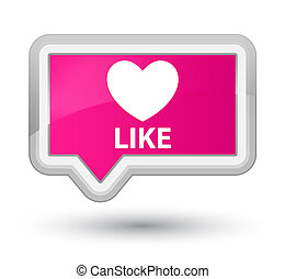 Like (heart icon) prime pink banner button