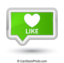Like (heart icon) prime soft green banner button
